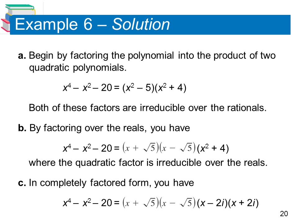 Example 6 – Solution a. Begin by factoring the polynomial into the product of two quadratic polynomials.