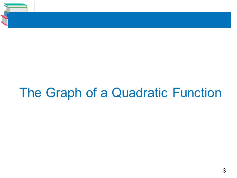 The Graph of a Quadratic Function