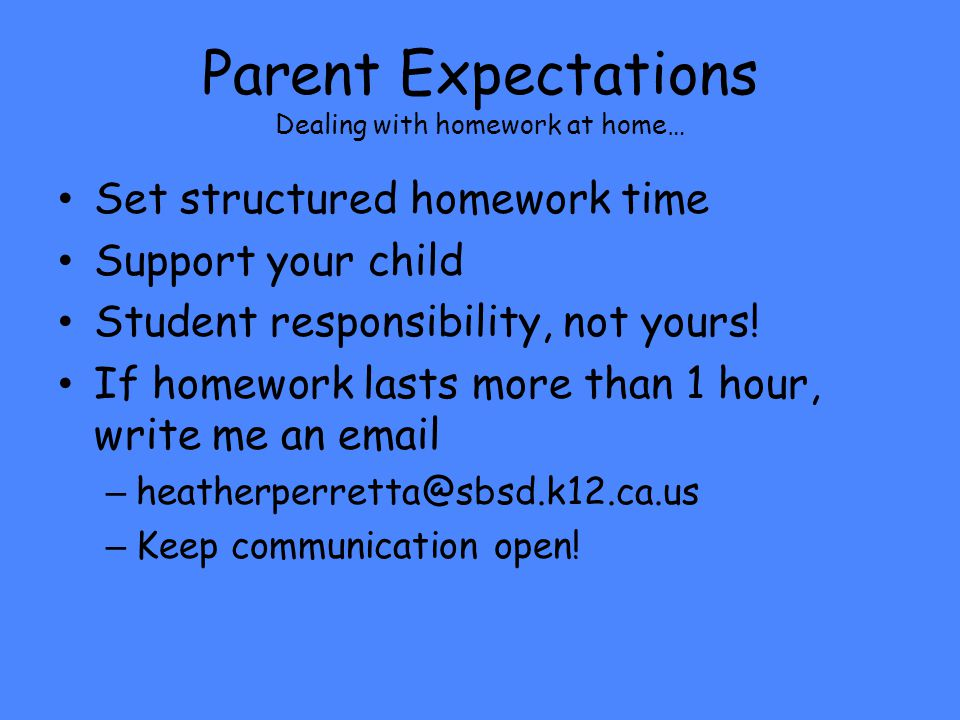 Parent Expectations Dealing with homework at home…