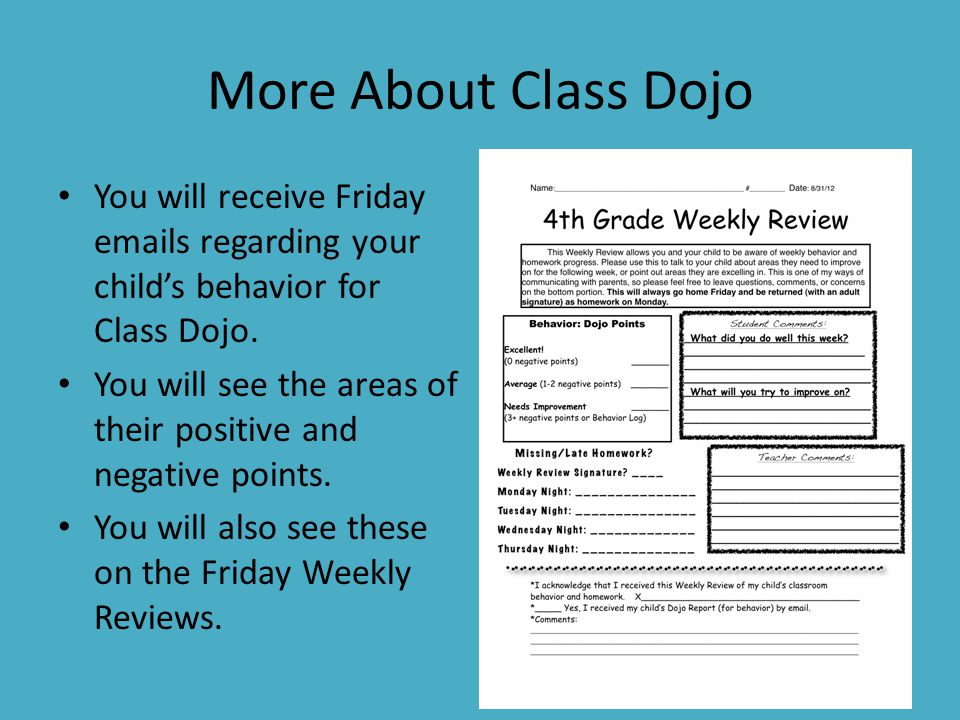 More About Class Dojo You will receive Friday emails regarding your child's behavior for Class Dojo.