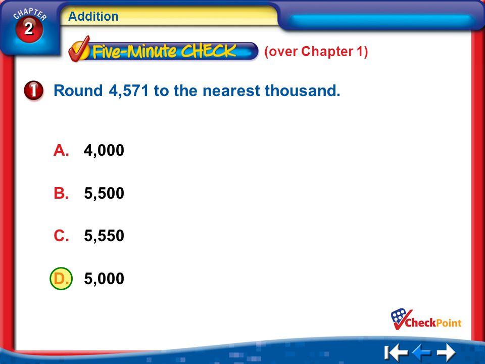 Round 4,571 to the nearest thousand.