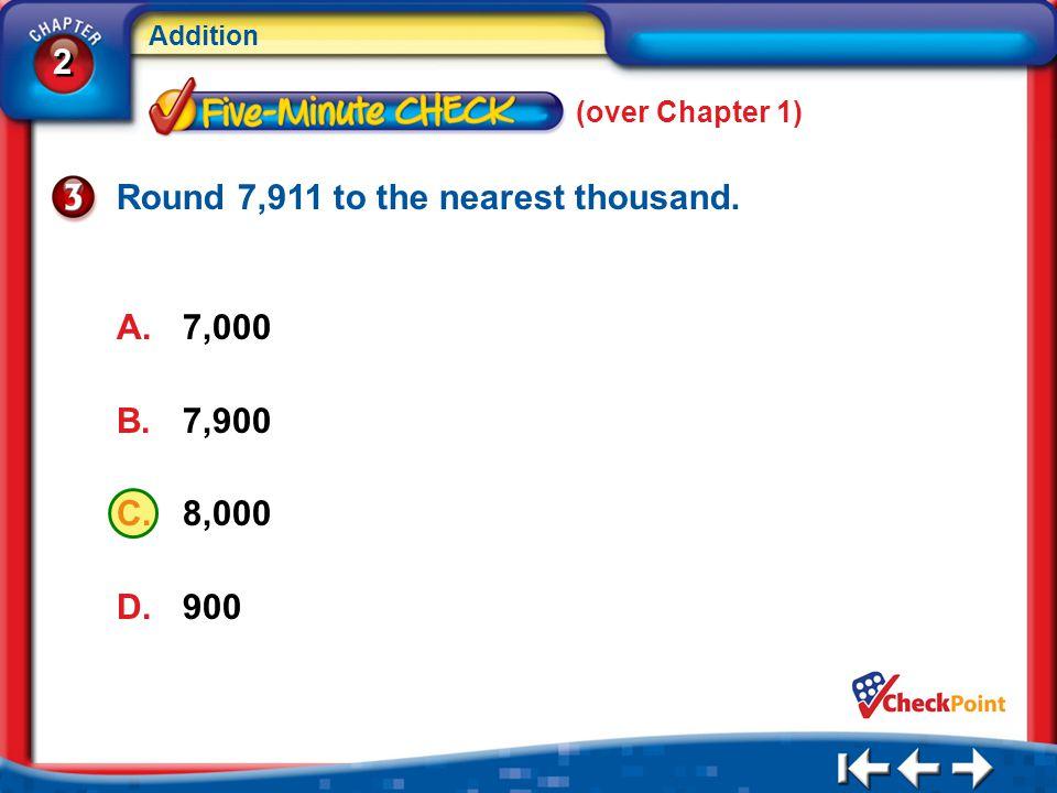 Round 7,911 to the nearest thousand.