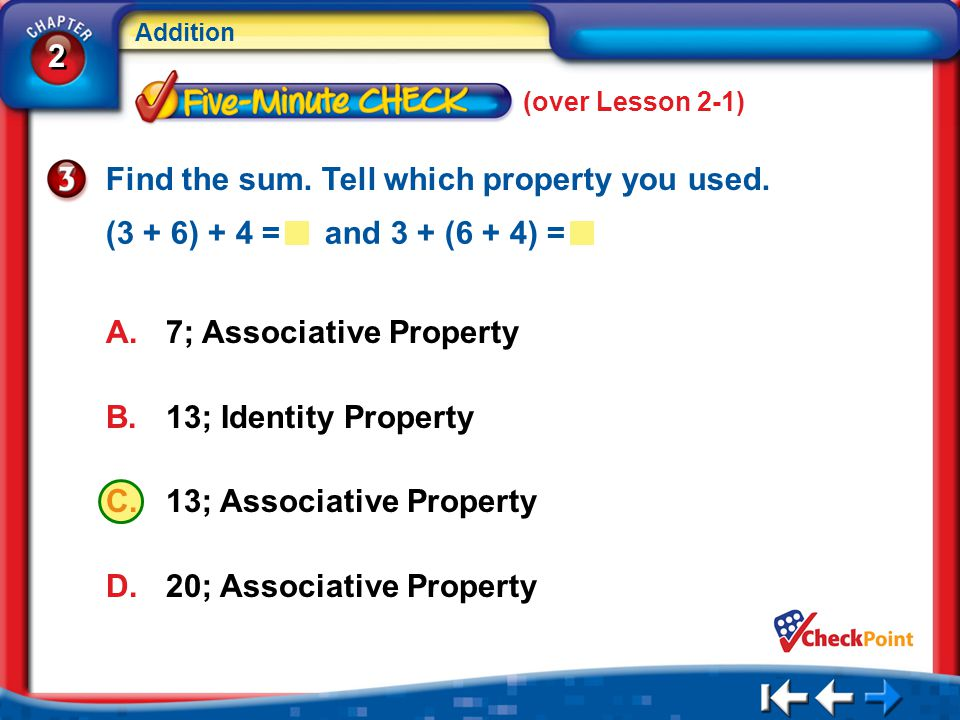 Find the sum. Tell which property you used.
