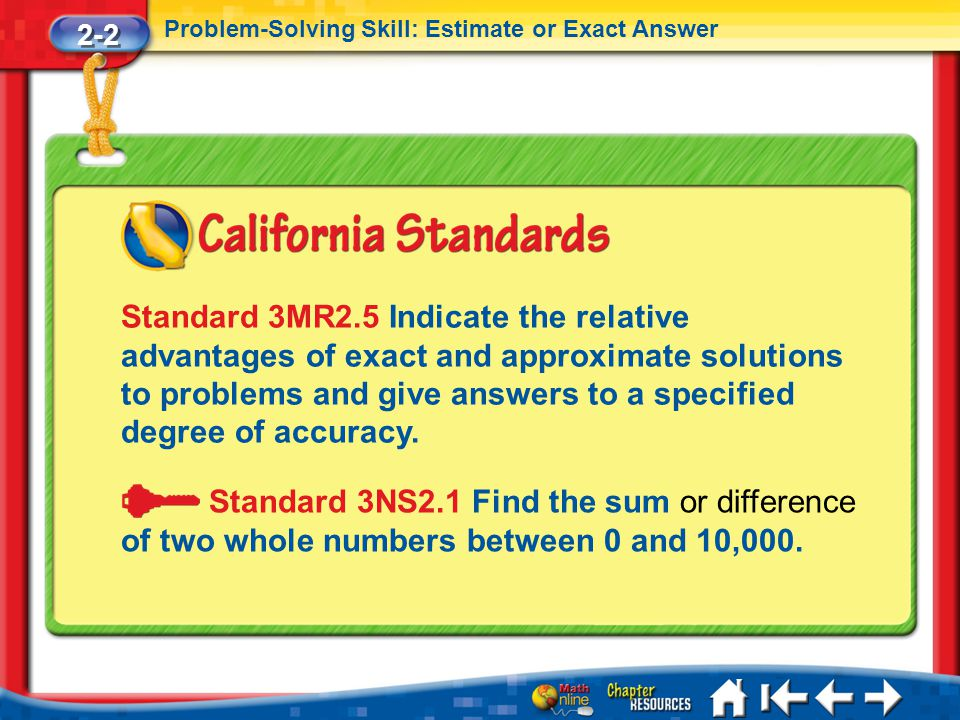 2-2 Problem-Solving Skill: Estimate or Exact Answer.