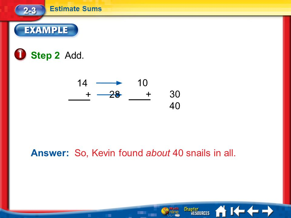 Answer: So, Kevin found about 40 snails in all.