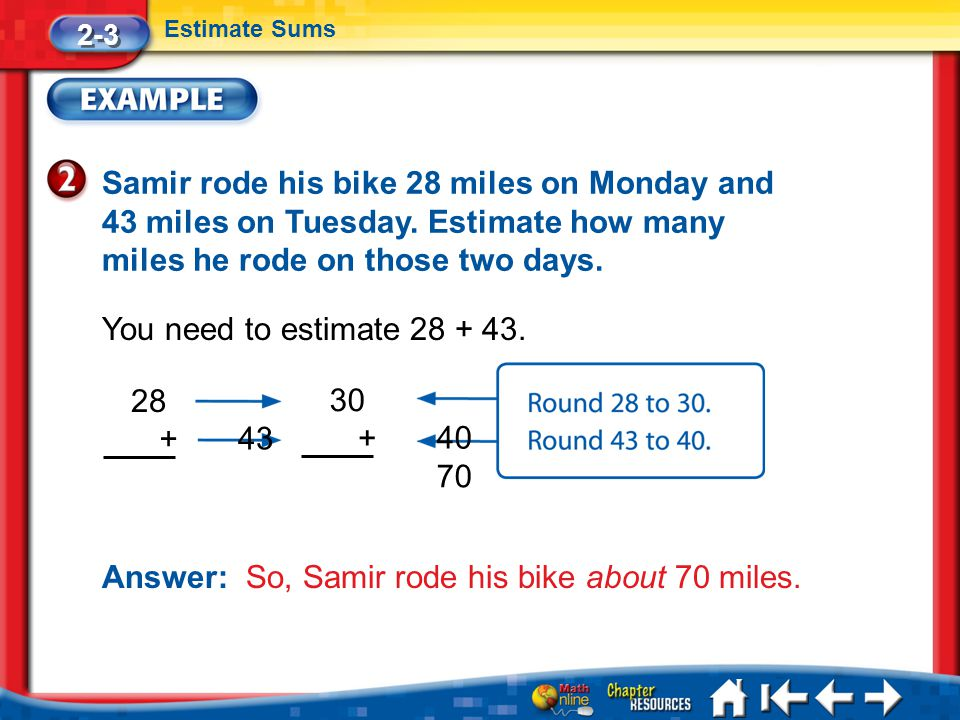 Answer: So, Samir rode his bike about 70 miles.
