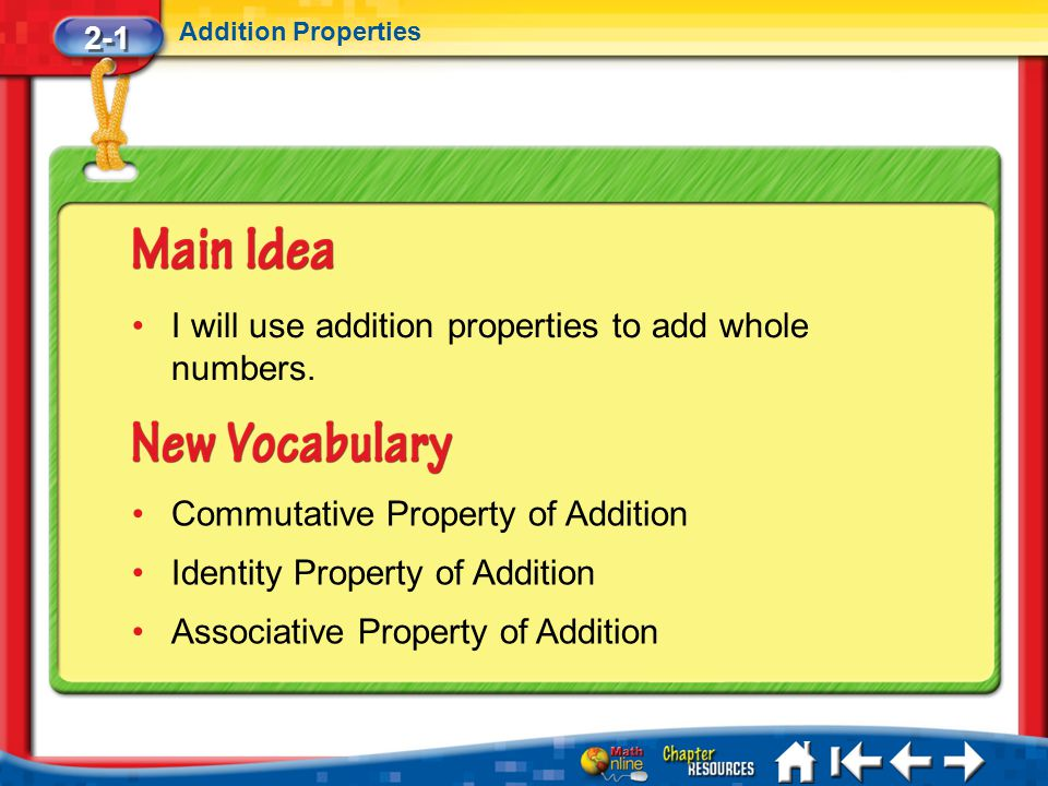 I will use addition properties to add whole numbers.