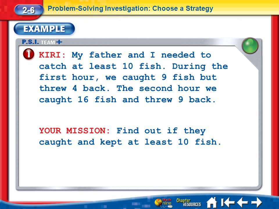 YOUR MISSION: Find out if they caught and kept at least 10 fish.