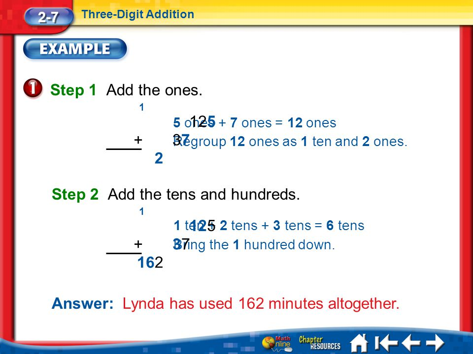 Step 2 Add the tens and hundreds.