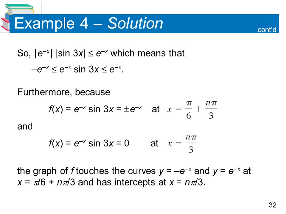 Example 4 – Solution So, | e–x | |sin 3x|  e–x which means that