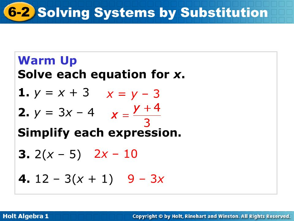 Warm Up Solve each equation for x. 1. y = x + 3. 2. y = 3x – 4. Simplify each expression. x = y – 3.