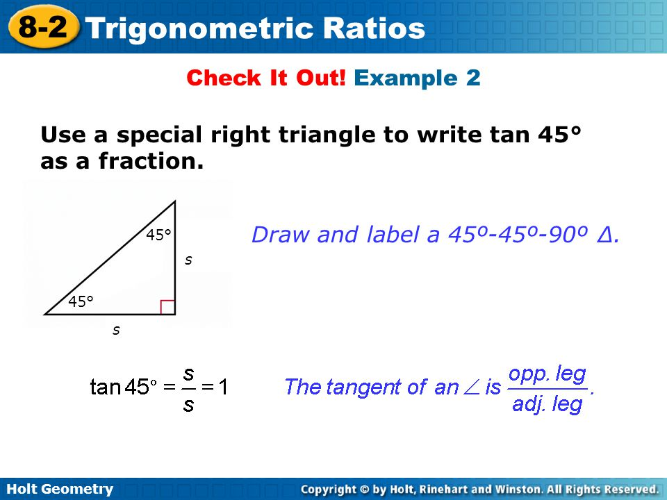 Use a special right triangle to write tan 45° as a fraction.