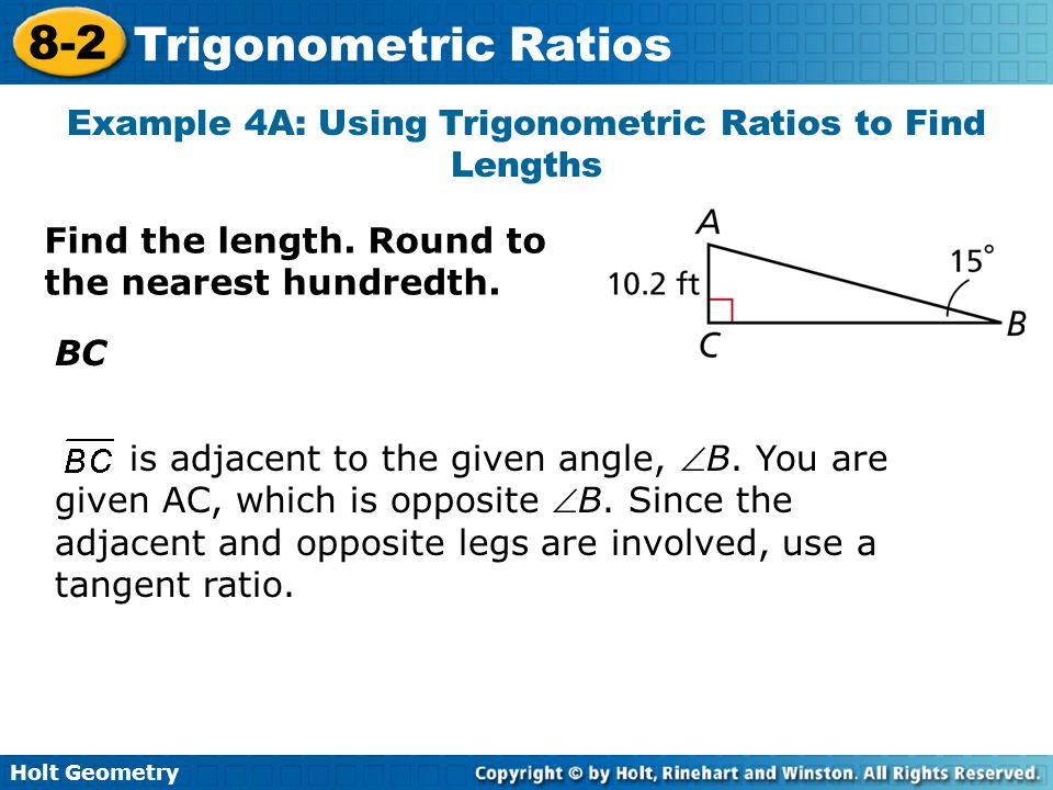 Example 4A: Using Trigonometric Ratios to Find Lengths
