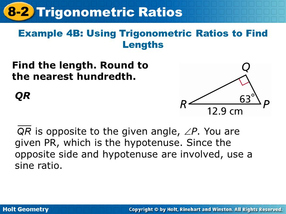 Example 4B: Using Trigonometric Ratios to Find Lengths