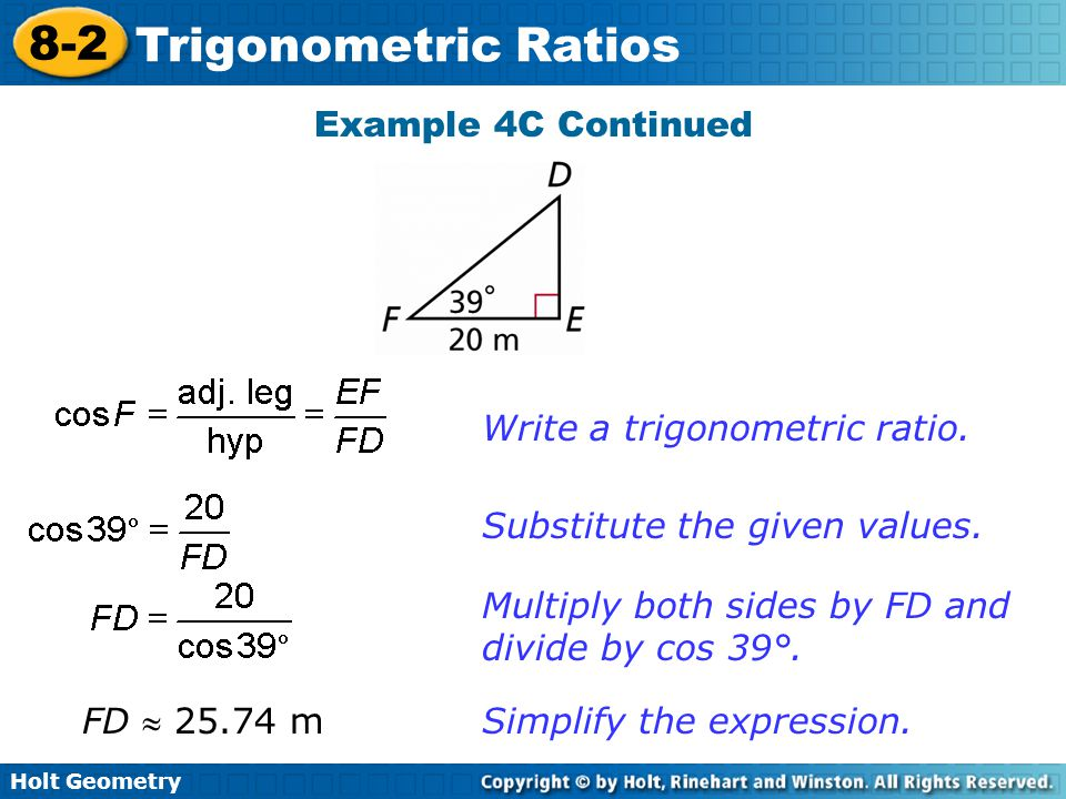 Example 4C Continued Write a trigonometric ratio. Substitute the given values. Multiply both sides by FD and divide by cos 39°.