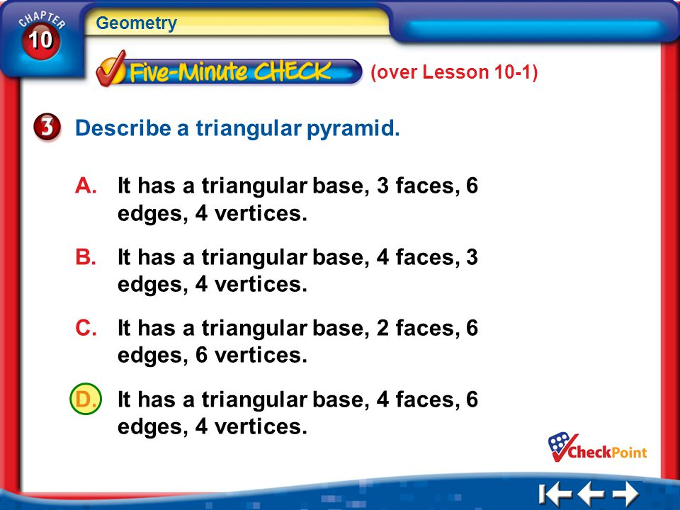 Describe a triangular pyramid.