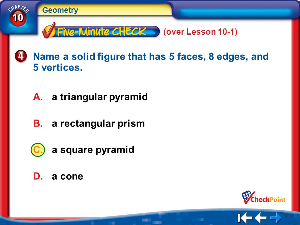 Name a solid figure that has 5 faces, 8 edges, and 5 vertices.