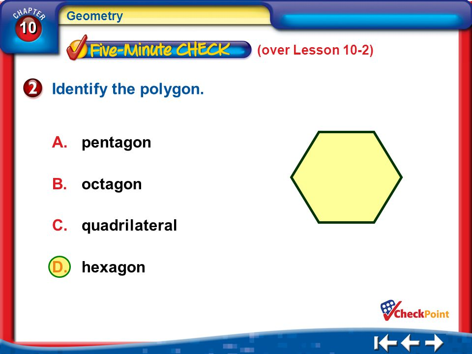 Identify the polygon. pentagon octagon quadrilateral hexagon