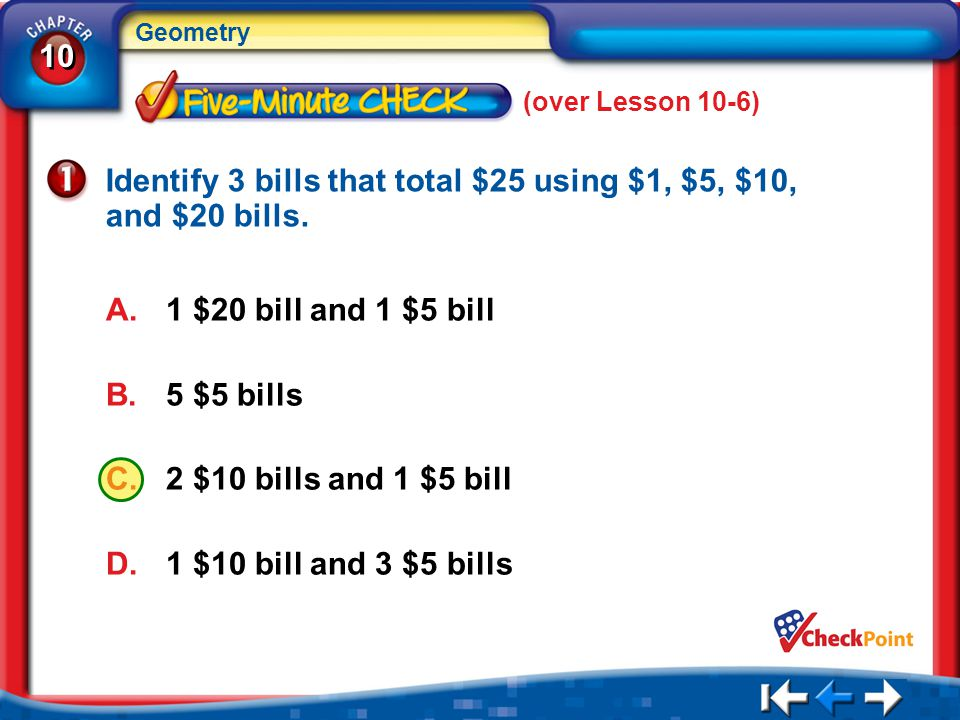 Identify 3 bills that total $25 using $1, $5, $10, and $20 bills.