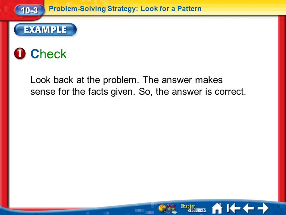 10-3 Problem-Solving Strategy: Look for a Pattern. Check.