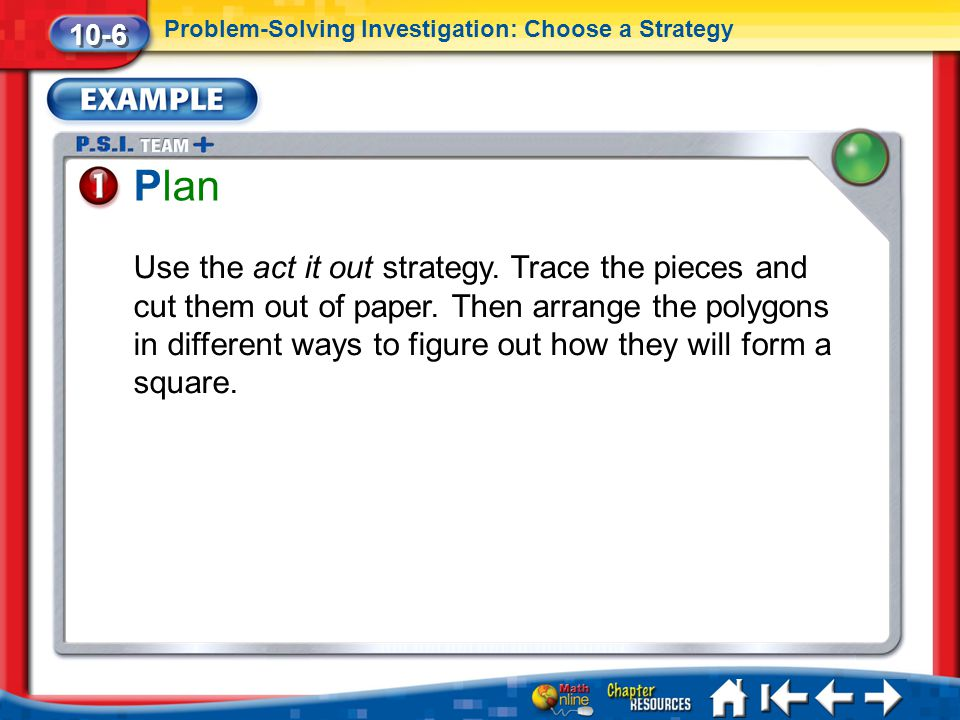 10-6 Problem-Solving Investigation: Choose a Strategy. Plan.