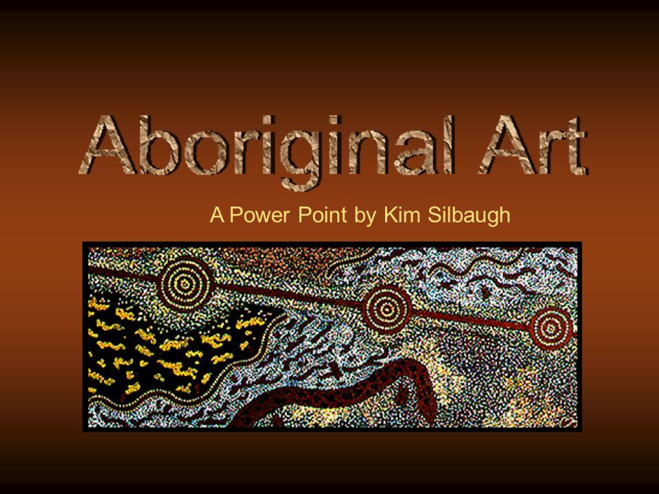 A Power Point by Kim Silbaugh