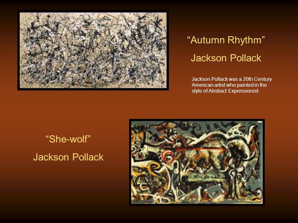 Autumn Rhythm Jackson Pollack She-wolf Jackson Pollack