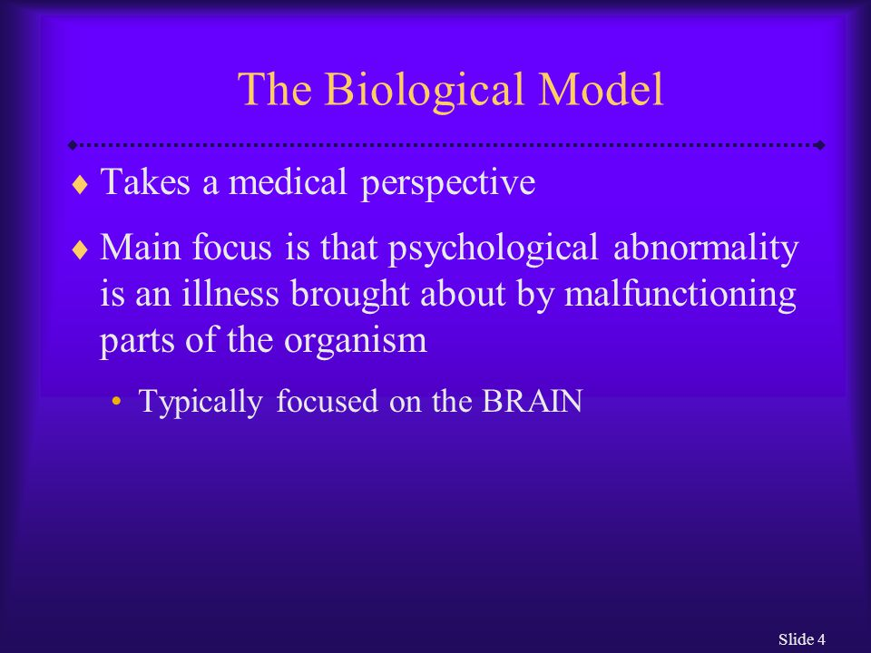 The Biological Model Takes a medical perspective