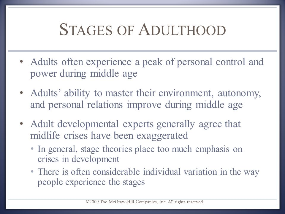 Stages of Adulthood Adults often experience a peak of personal control and power during middle age.
