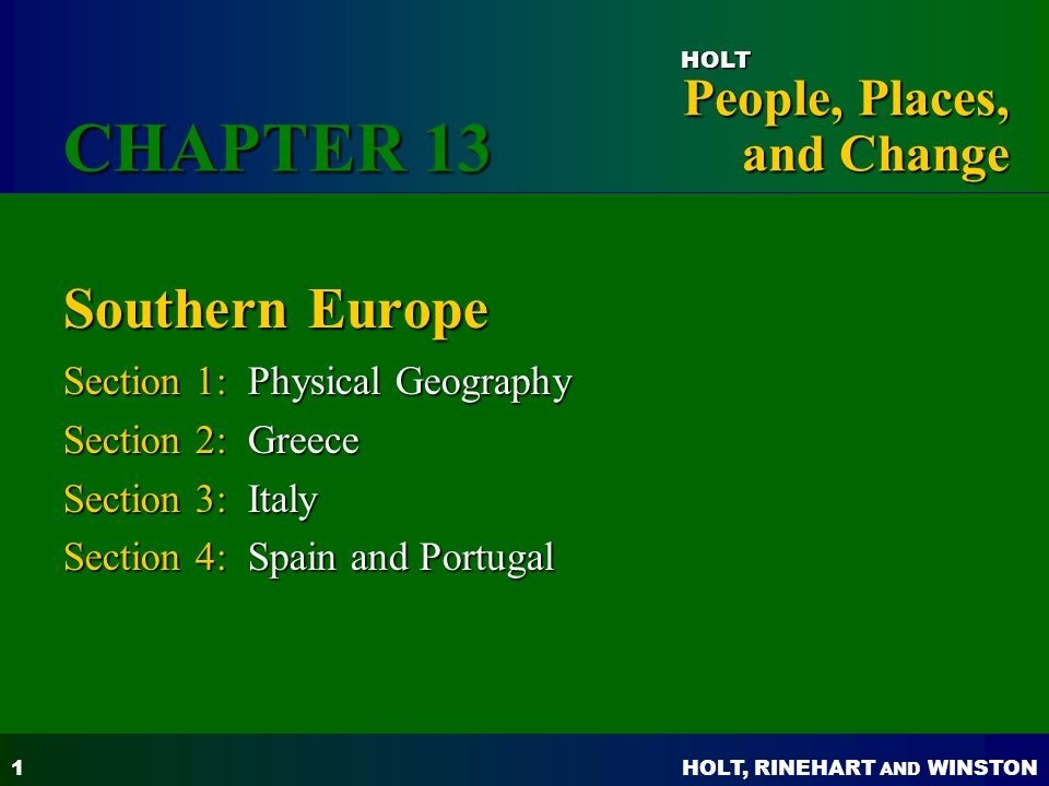 CHAPTER 13 Southern Europe Section 1: Physical Geography