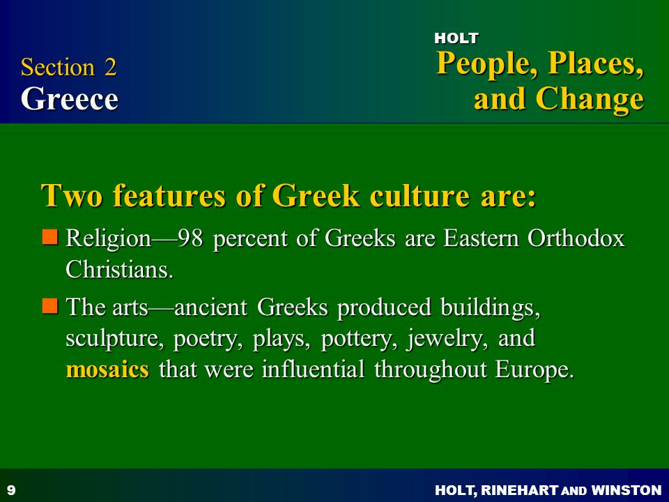 Two features of Greek culture are: