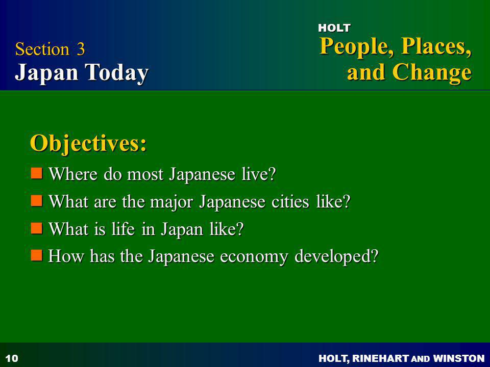 Objectives: Section 3 Japan Today Where do most Japanese live
