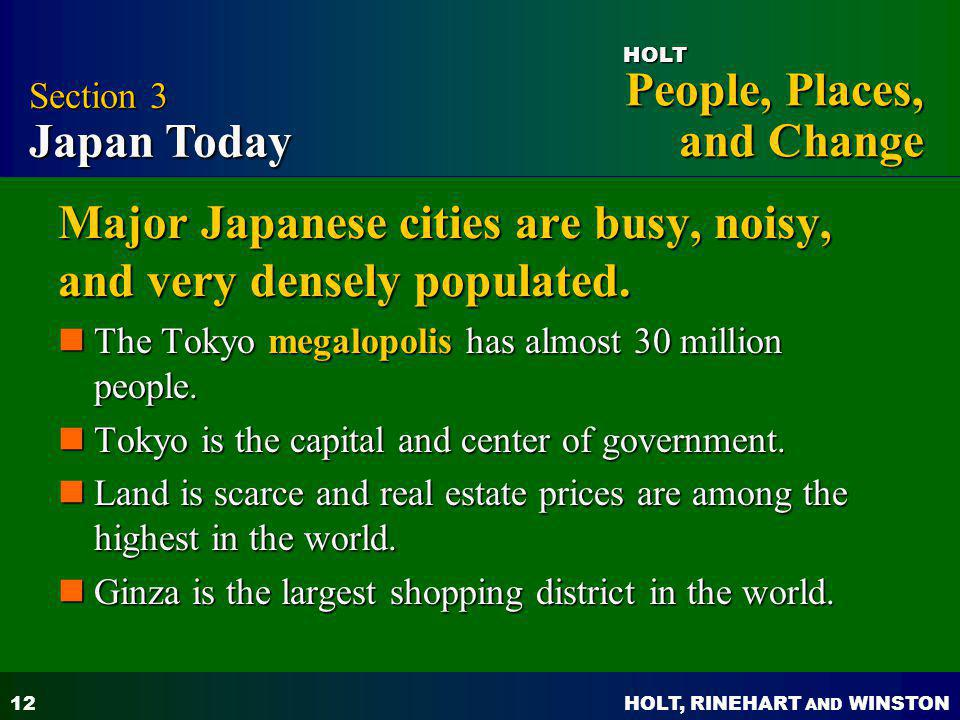 Major Japanese cities are busy, noisy, and very densely populated.