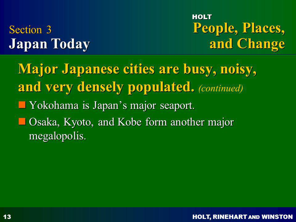 Section 3 Japan Today Major Japanese cities are busy, noisy, and very densely populated. (continued)