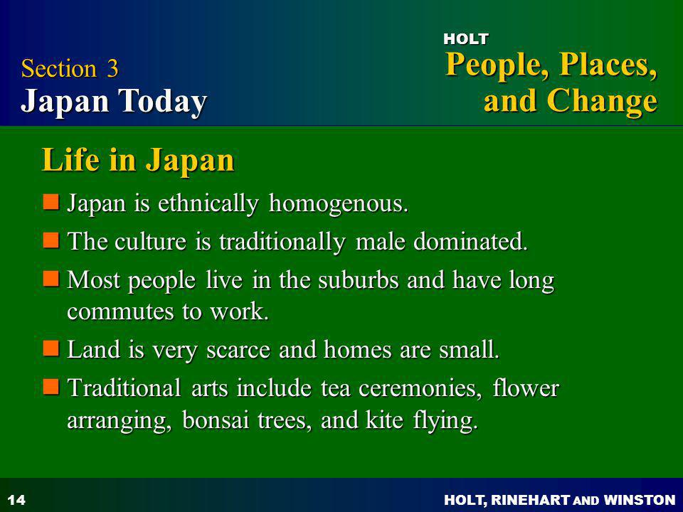 Life in Japan Section 3 Japan Today Japan is ethnically homogenous.