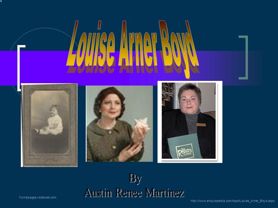 Louise Arner Boyd By Austin Renee Martinez homepages.rootsweb.com