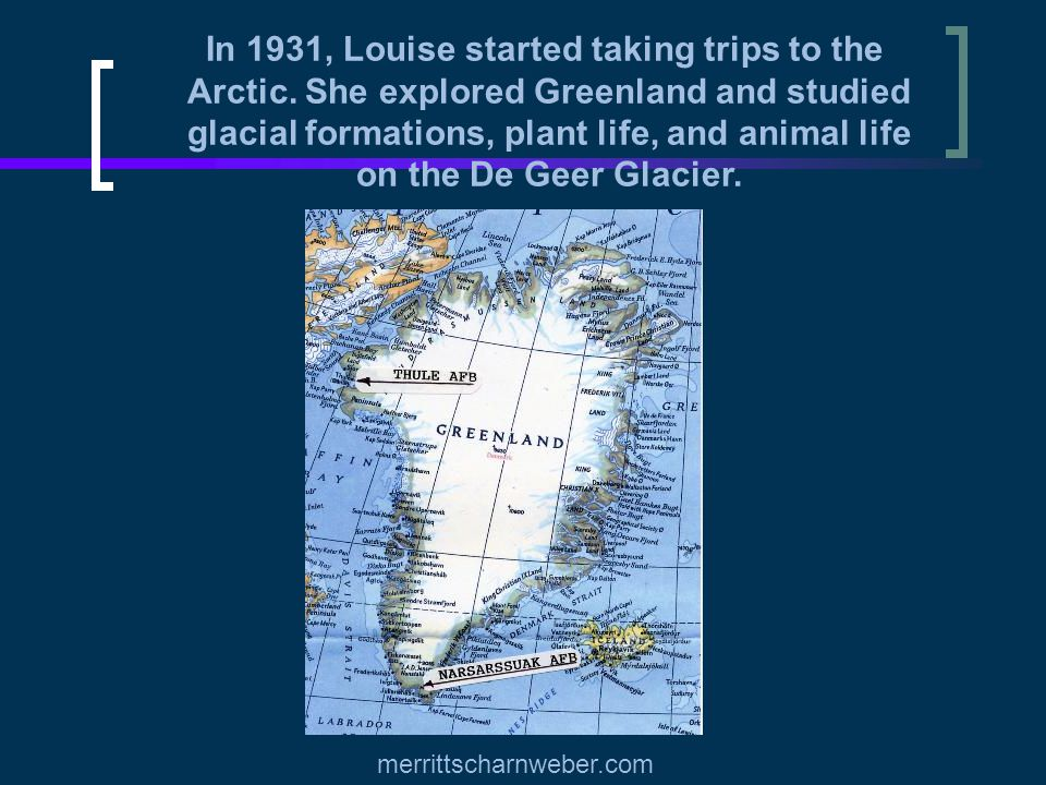 In 1931, Louise started taking trips to the