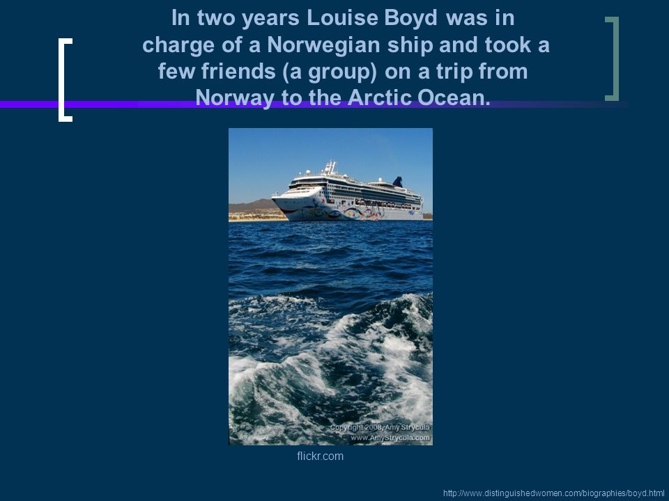 In two years Louise Boyd was in