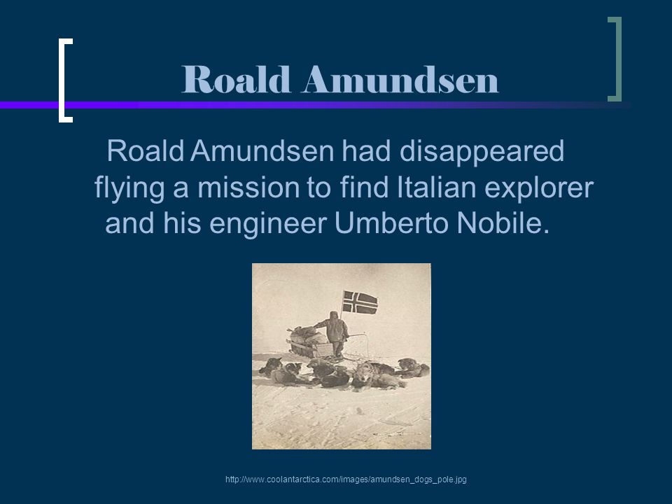 Roald Amundsen had disappeared