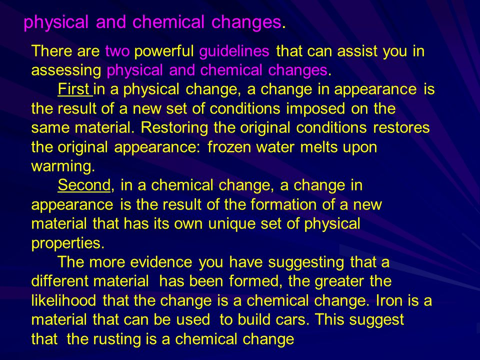 physical and chemical changes.