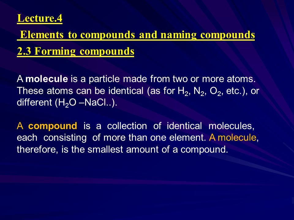 Lecture. 4 Elements to compounds and naming compounds 2