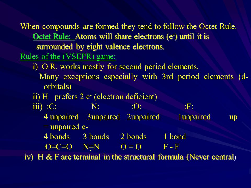When compounds are formed they tend to follow the Octet Rule.
