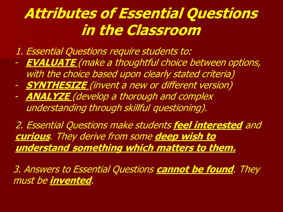Attributes of Essential Questions