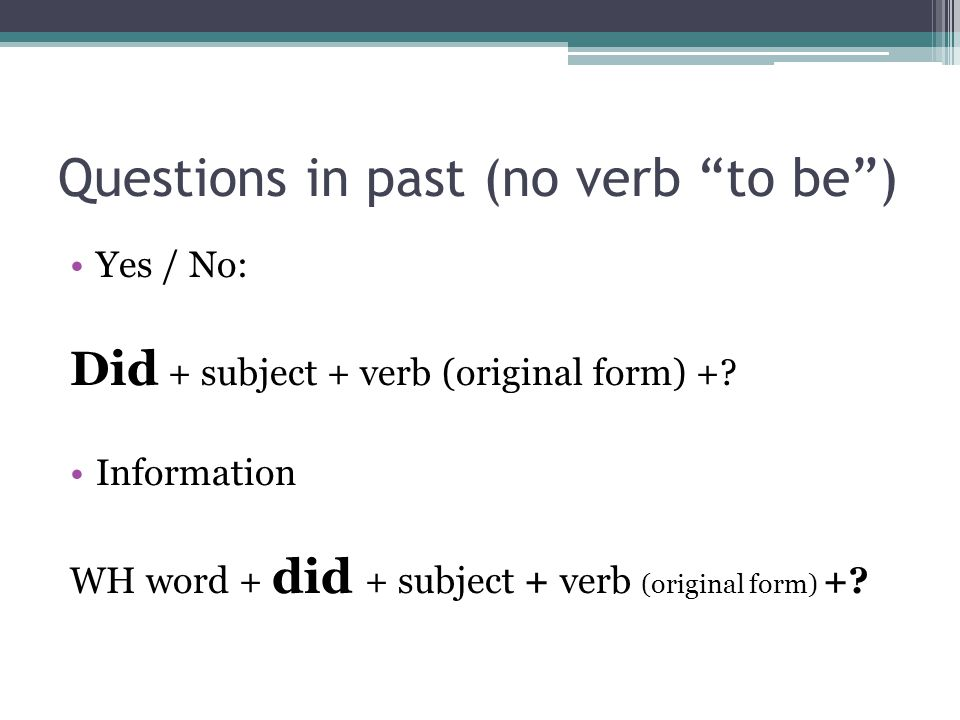Questions in past (no verb to be )