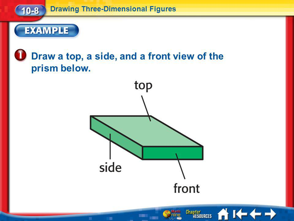 Draw a top, a side, and a front view of the prism below.