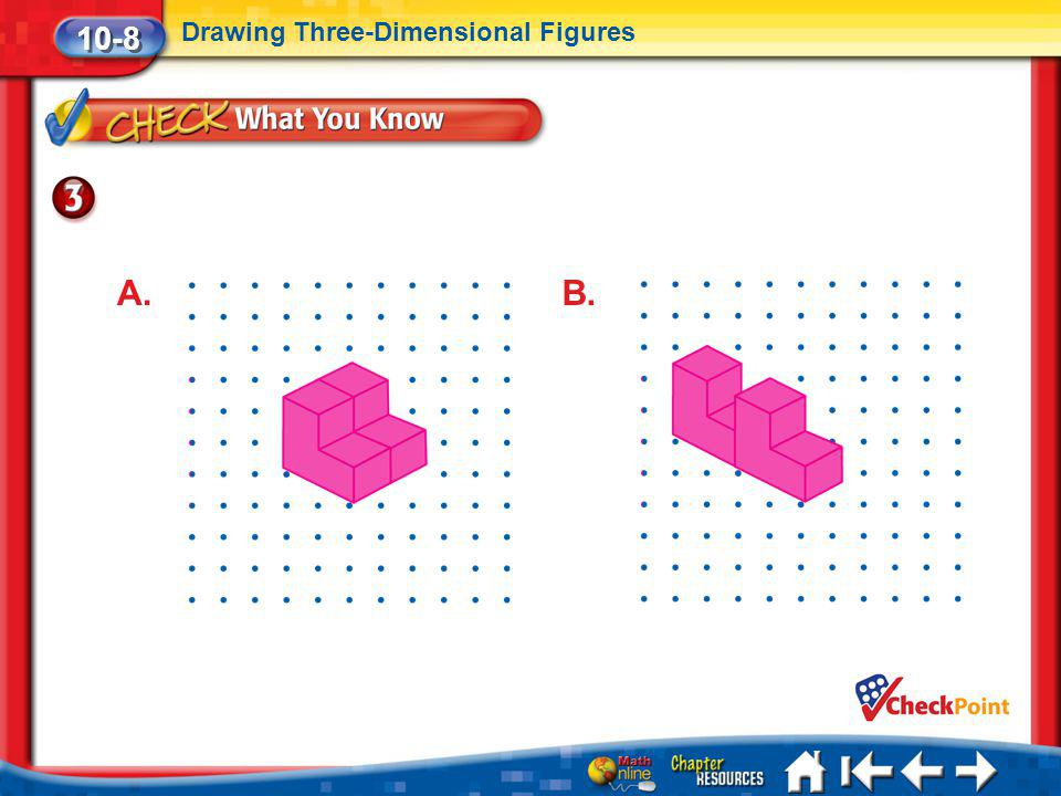 10-8 Drawing Three-Dimensional Figures A. B. Lesson 8 CYP3
