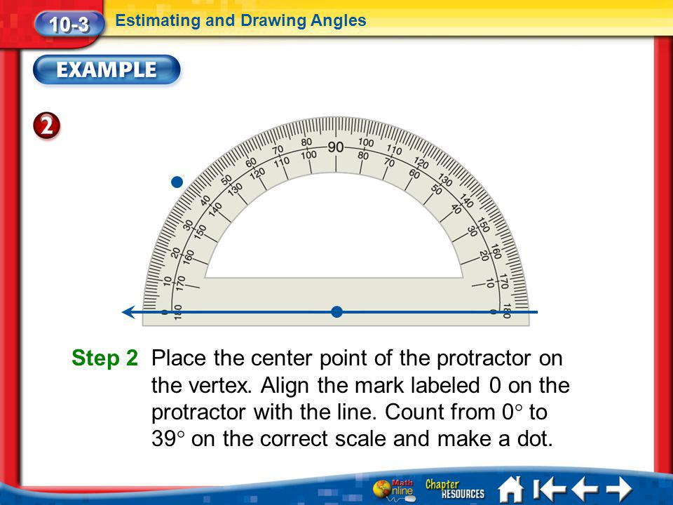 10-3 Estimating and Drawing Angles.