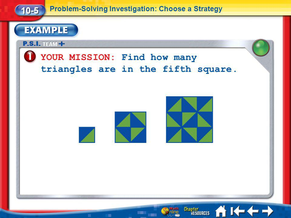 YOUR MISSION: Find how many triangles are in the fifth square.