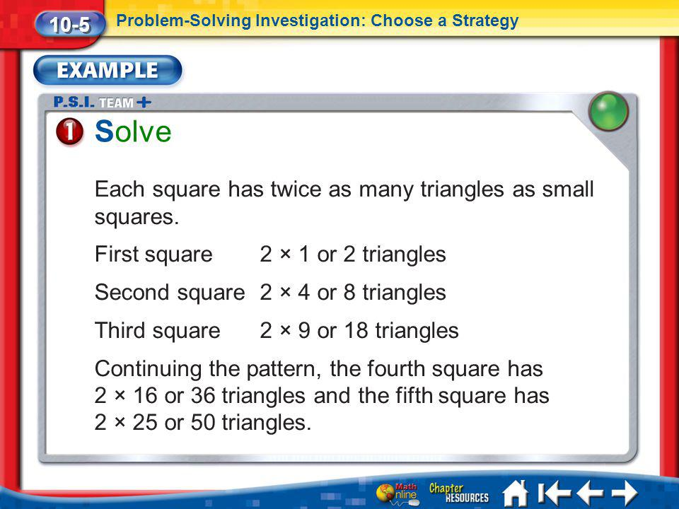 Solve Each square has twice as many triangles as small squares.