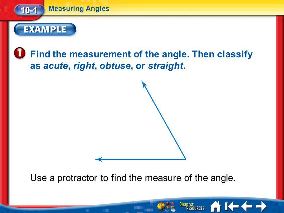 Use a protractor to find the measure of the angle.